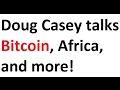 Doug Casey talks Bitcoin, Africa, and more! 1-31-2017