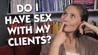 Do I Have Sex With My Clients?