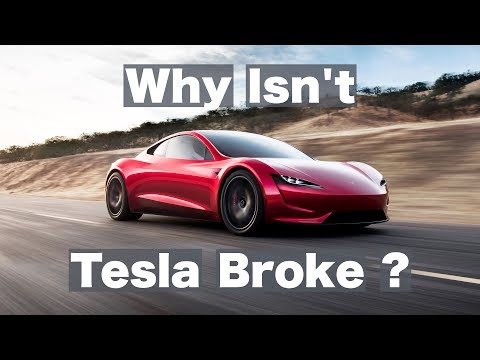 Why isn\'t Tesla broke?