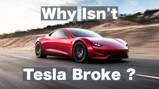 Why isn't Tesla broke?