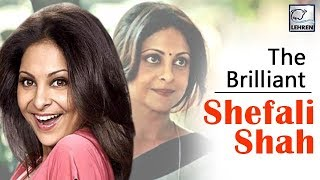 10 Movies Of Shefali Shah Which Proves She Is A Brilliant Actor | LehrenTV
