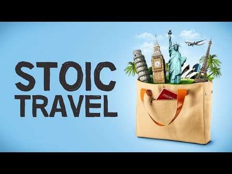 The Beginner's Guide To Stoic Travel