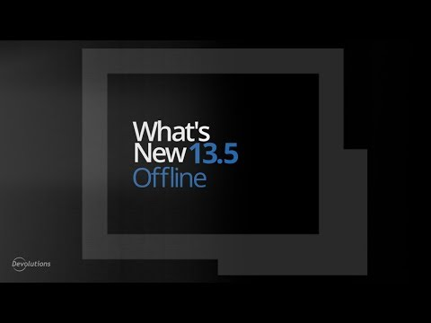 What's New in Remote Desktop Manager 13.5 - Offline Mode Options