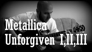 Metallica - Unforgiven I,II,III Fingerstyle Guitar Covers