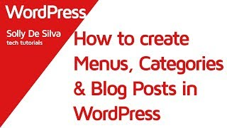 How to create 'Blog Posts', 'Categories' and 'Menus' in your WordPress Blog thumbnail