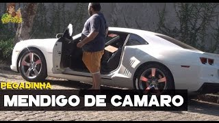 PEGADINHA - MENDIGO DE CAMARO