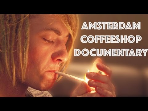 THE AMSTERDAM COFFEESHOP DOCUMENTARY 2016 | CANNABIS STORES AROUND THE WORLD | Drewsif