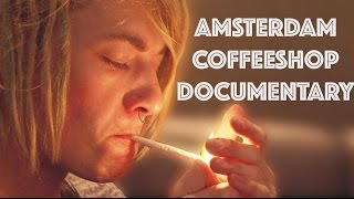 THE AMSTERDAM COFFEESHOP DOCUMENTARY 2016 |  STORES AROUND THE WORLD | Drewsif