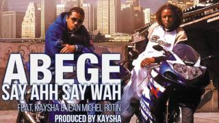 Abege - Say ahh, Say wah   |   Audio   |   CandyZouk