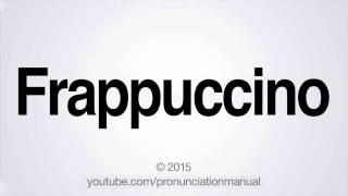 how to pronounce frappuccino
