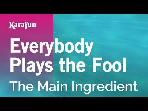 Karaoke Everybody Plays the Fool - The Main Ingredient *