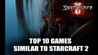 Top 10 RTS games like Starcraft 2