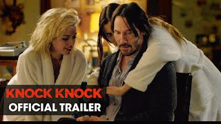 knock knock 2015 movie directed by eli roth starring keanu reeves official trailer