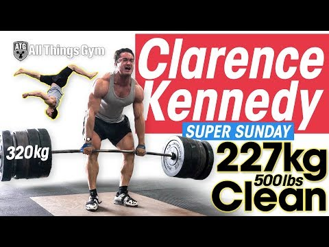 Clarence Kennedy SUPER SUNDAY 227kg / 500lbs Clean PR! 320kg X3 Deadlift! Speed Squats + Crazy Flips