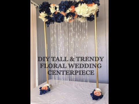 DIY TALL AND TRENDY FLORAL WEDDING CENTERPIECE TUTORIAL