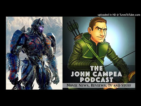 The John Campea Podcast Episode 46 - Is This Transformers Really Bay's Last?
