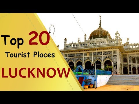 """LUCKNOW"" Top 20 Tourist Places 