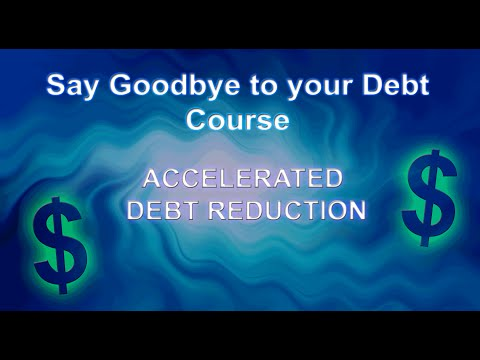 Say Goodbye to Your Debt Course – Accelerated debt reduction – Snowball effect