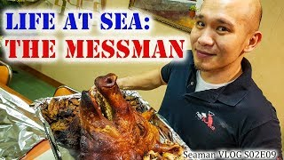 The Messman | Life at Sea | Seaman Vlog
