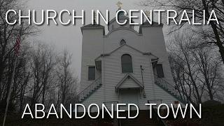 �������� ���� Active Church in Abandoned Town: Centralia, Pennsylvania ������