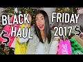 Black Friday Haul 2017! I STOLE SOMETHING... (Not Joking!)