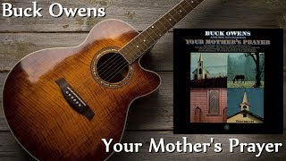 Watch Buck Owens Your Mothers Prayer video
