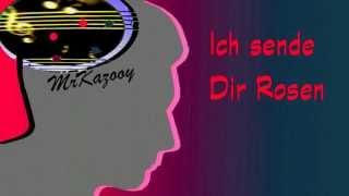 Ich sende Dir Rosen -- MrKazooy singt-- (Karaoke)