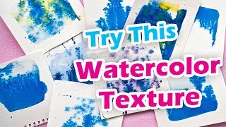 Try This Watercolor Painting Texture