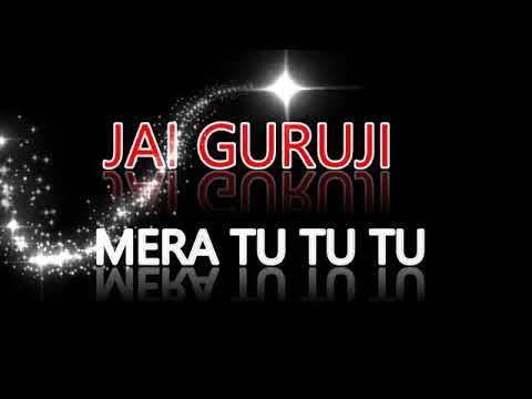 Mera Tu Tu Tu ( Jai Guru Ji )👏👏👏👏👏👏👏👏👏👏👏👏👏👏👏👏👏👏👌👌👌👌👌👌