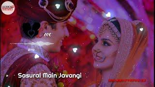 Tere Naal Main Aawangi Sasural Main Jawangi Song Whatsapp Status