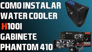 instalar water cooler H100I Gabinete Phantom 410 NZXT (mais detalhado impossível )
