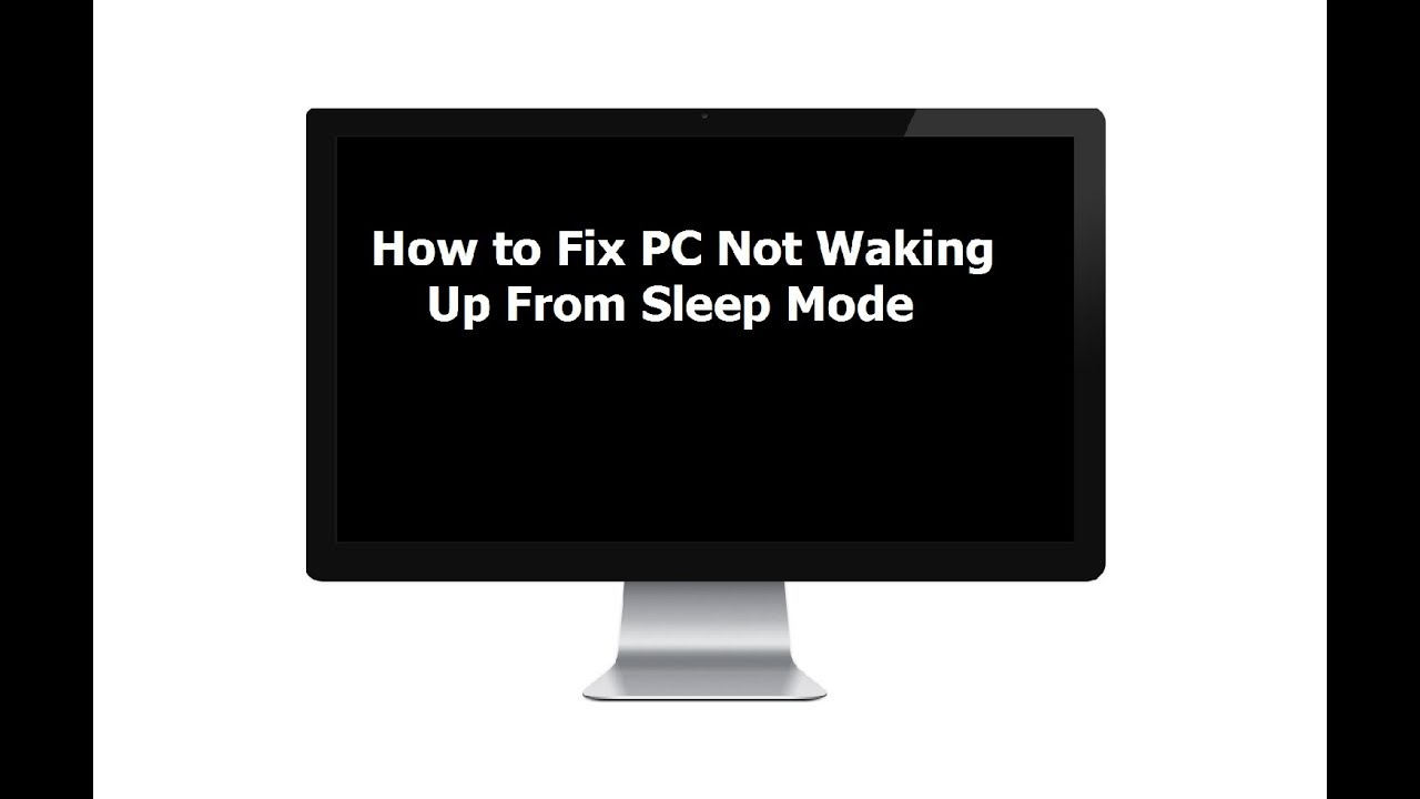 How to Fix PC Not Waking Up From Sleep Mode In Windows 10/8 1/7