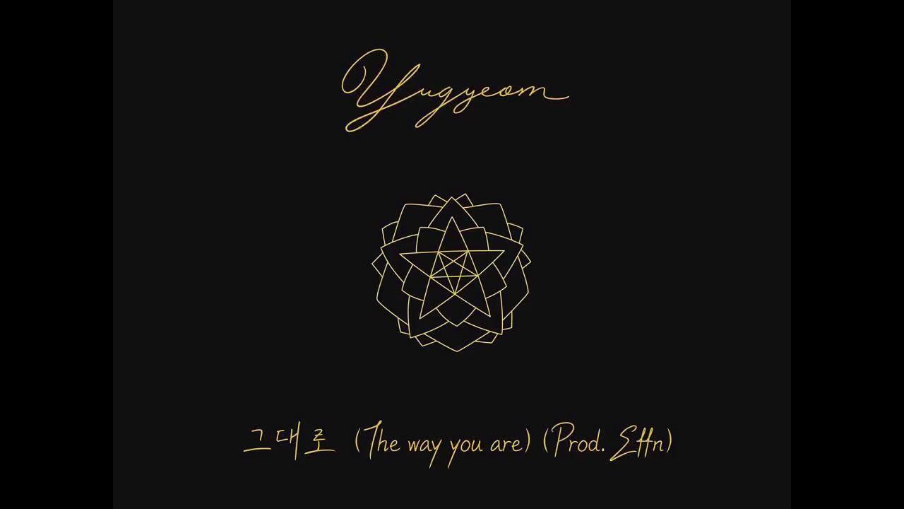 그대로 (the Way You Are) (prod Effn) By Yugyeom Of Got7