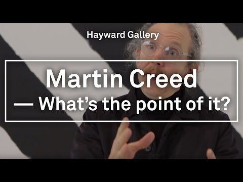 HAYWARD GALLERY - Martin Creed: What's the point of It?