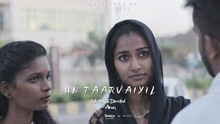 Un Paarvaiyil | உன் பார்வையில் – Tamil Short Film 2020 | By Arun