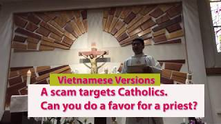 Vietnamnese Versions A scam targets Catholic.... a favor for a priest ?  Saint Cecilia Tustin  2018