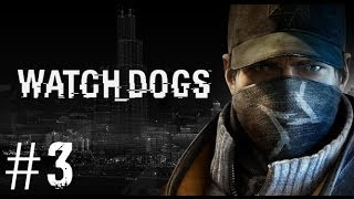 Watch Dogs | Walkthrough Ep.3 - 2XTheTap (PC-Aleinware x51)