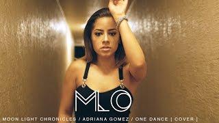 One Dance - Drake #VIEWS (cover by Adriana Gomez)