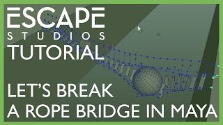 Let's Break A Rope Bridge In Maya!! Escape Studios Free Tutorial Week