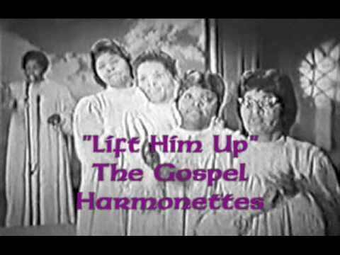 """Lift Him Up""- The Gospel Harmonettes"