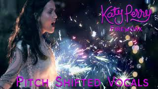 Katy Perry - Firework (Pitch Shifted Vocals)