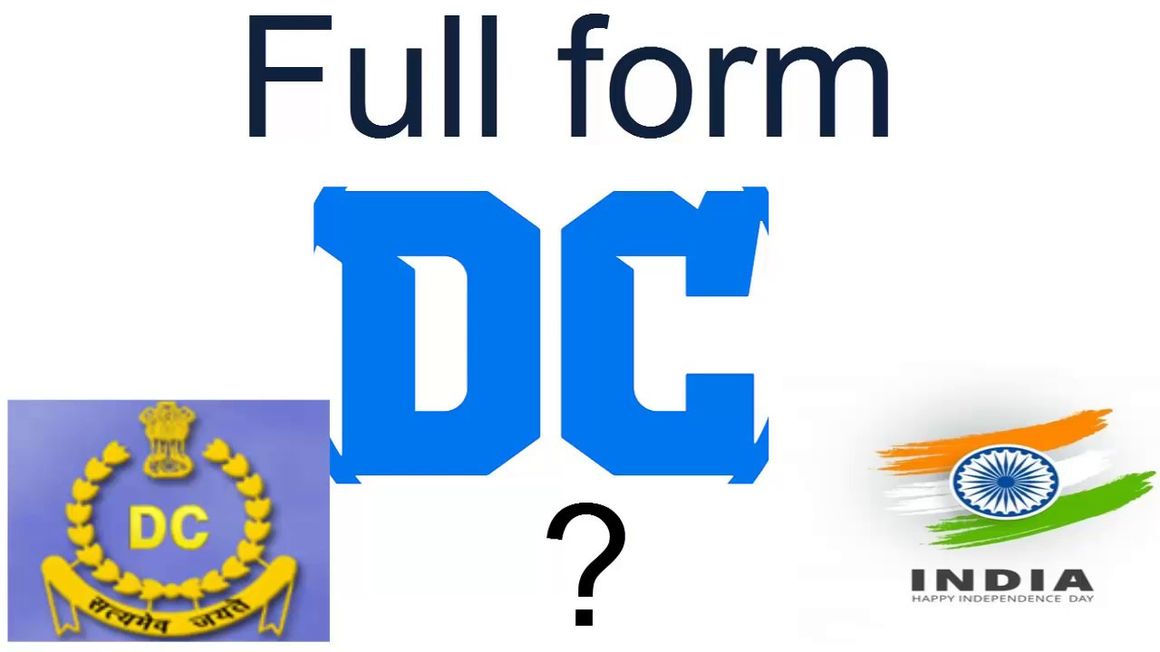Full Form of DC in Governmental (India) ? - YouTube