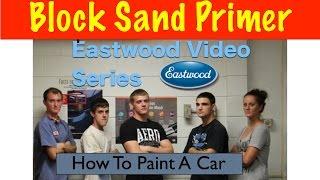 Block Sanding Primer   Eastwood Mustang Project