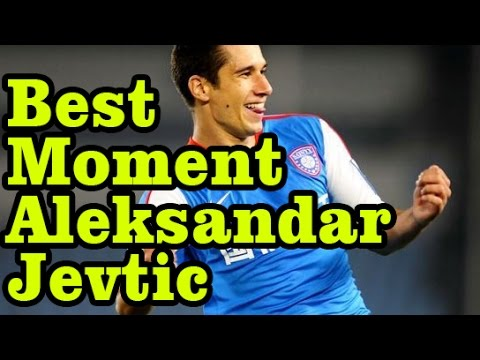 Aleksandar Jevtic Best Football Moment of Aleksandar Jevtic YouTube