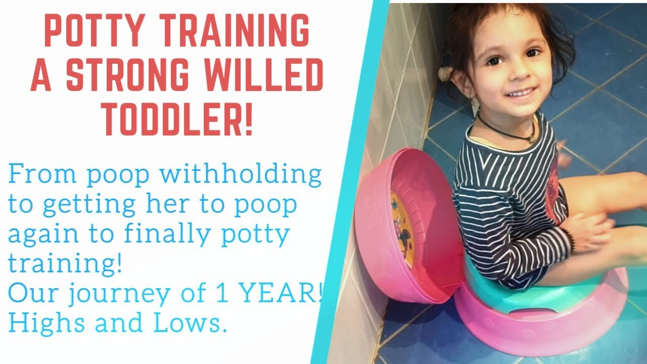 Potty training a STRONG WILLED toddler | Poop holding, constipation, fear  to poop etc