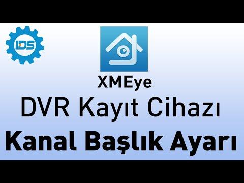 DVR Kayıt Cihazı Kanal Başlıklarını Değiştirme - XMEYE