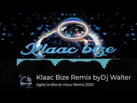Klaac Bize agite ta tête et mouv Remix DJ Walter 2020