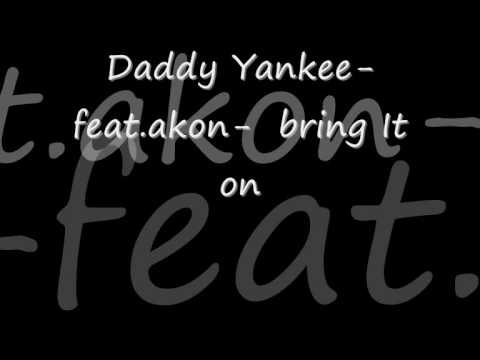 Daddy Yankee feat Akon   bring it on mp3