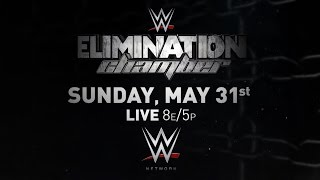 WWE ELIMINATION CHAMBER 2015, MAY 31 LIVE ON WWE NETWORK