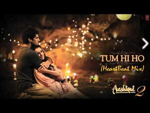 Tum Hi Ho Super Remix - Aashiqui 2 ( Heartbeat Mix )